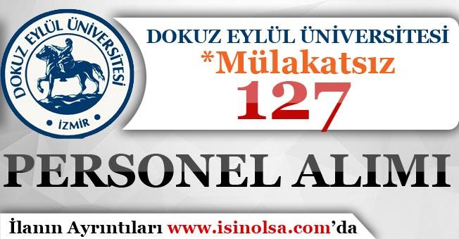 Dokuz Eylül Üniversitesi Mülakatsız 127 Sözleşmeli Personel Alımı Yapıyor!