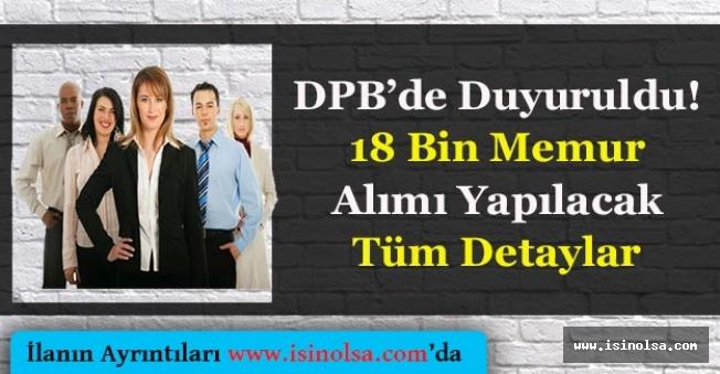 DPB'de Duyuruldu! Kamuya 18 Bin Memur Alımı Yapılacak
