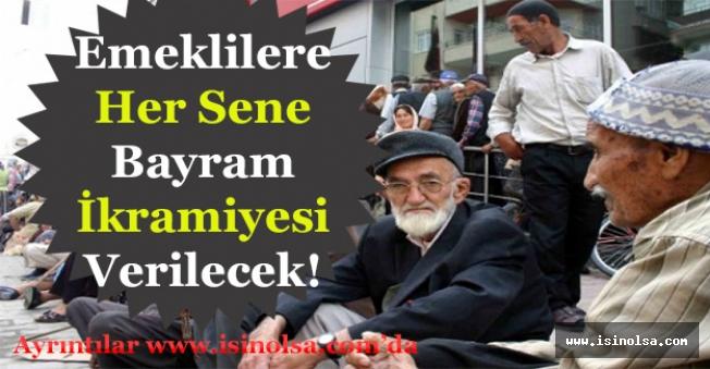 Emeklilere Artık Her Sene Bayram İkramiyesi Verilecek!