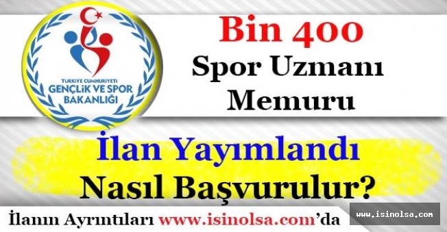 Gençlik ve Spor Bakanlığı Bin 400 (1.400) Spor Uzmanı Memuru Alımı İlanı Yayımlandı!