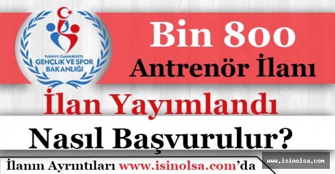 Gençlik ve Spor Bakanlığı Bin 800 (1.800) Antrenör Personeli Alımı İlanı Yayımlandı