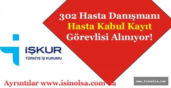 İŞKUR Aracılığı ile 302 Hasta Kabul Kayıt ve Danışmanı Personeli Alınıyor!