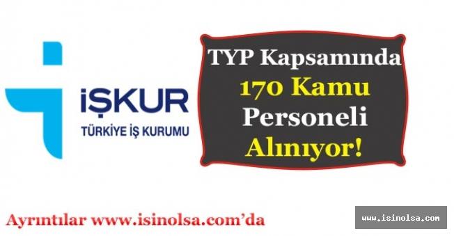 İŞKUR TYP Kapsamında 170 Kamu Personeli Alımı Yapılıyor!