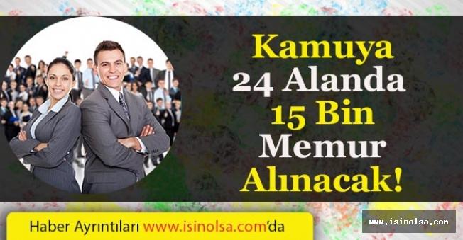 Kamuya 24 Alanda 15 Bin Memur Alımı Yapılacak!