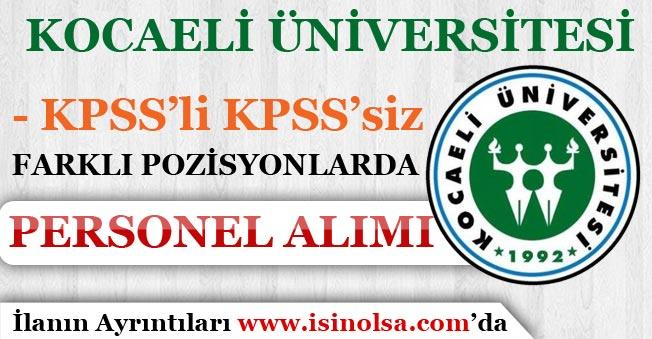Kocaeli Üniversitesi Farklı Pozisyonlarda KPSS'li KPSS'siz Personel Alımı Yapıyor!