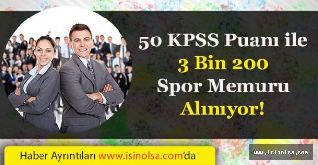KPSS 50 Puan ile 3 Bin 200 Spor Memuru Alımı Yapılıyor!