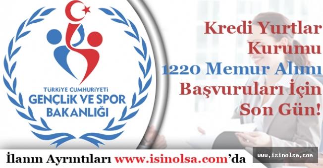 Kredi Yurtlar Kurumu 1220 Memur Alımı Başvuruları İçin Son Gün!