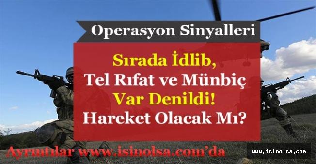 Operasyon Sinyalleri! İdlib, Tel Rıfat ve Münbiç'e Harekat Yapılacak Mı?