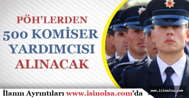 Polis Akademisi PÖH Arasından 500 Komiser Yardımcısı Alımı Yapacak!