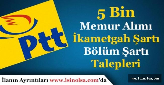 PTT 5 Bin Memur Alımı İkametgah Şartı Kaldırılsın Bölüm Şartı Esnetilsin İsteniyor!