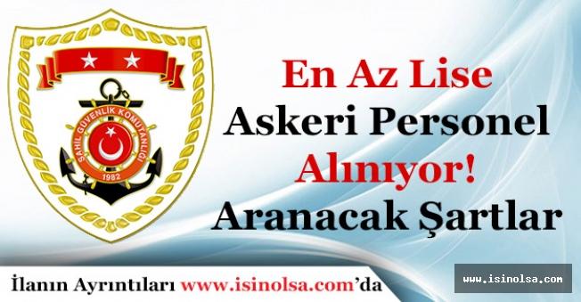 Sahil Güvenlik Komutanlığı En Az Lise Askeri Personel Alımı Başvuruları Başlıyor! Aranacak Şartlar
