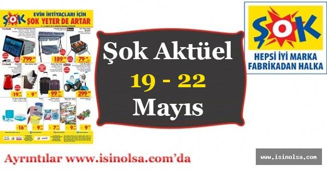Şok Market Aktüel 19 Mayıs - 22 Mayıs Broşür Yayımlandı