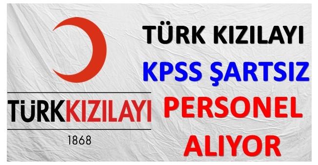 Türk Kızılayı KPSS Şartsız Personel Alıyor!