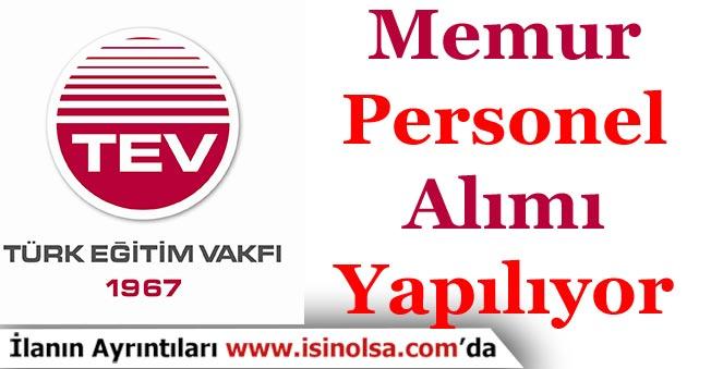 Türk Eğitim Vakfı TEV Memur ve Personel Alımı İlanı Yayımladı!