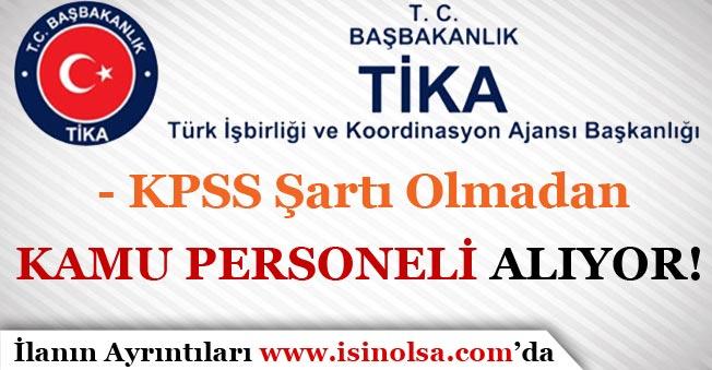 Türk İşbirliği Ve Koordinasyon Ajansı Kamu Personeli Alımı Yapıyor! KPSS'siz