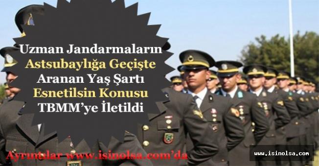 Uzman Jandarmaların Astsubaylığa Geçişte Aranan Yaş Şartı Artırılsın Talebi TBMM'ye İletildi!