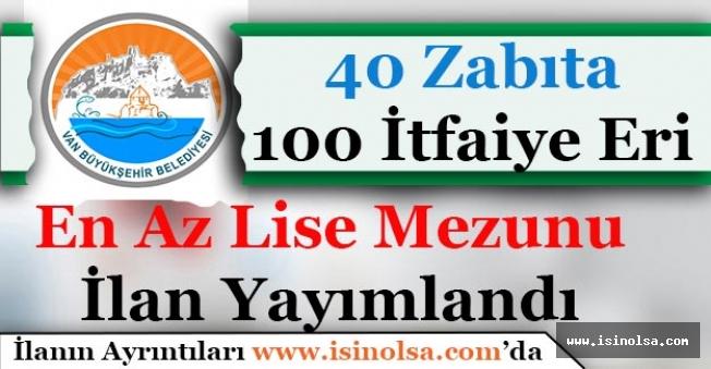 Van iline 40 Zabıta Memuru ve 100 İtfaiye Eri Alımı Yapılacak