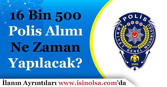 16 Bin 500 Polis Alımı Ne Zaman Yapılacak? (Lise, Önlisans, Lisans)