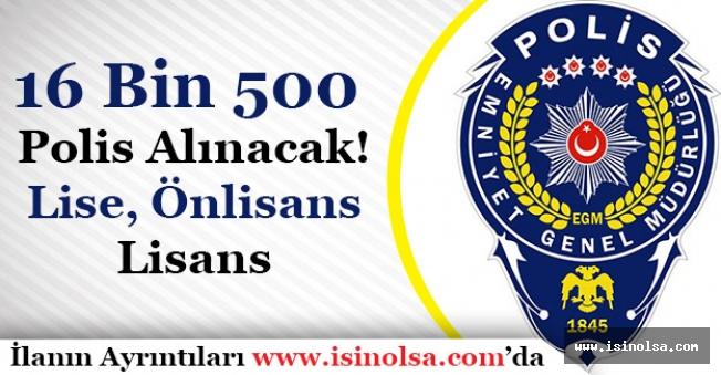 16 Bin 500 Polis Alımı Yapılacak! (Lise, Önlisans, Lisans) 2018 Yılı
