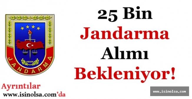 25 Bin Jandarma Alımı İlanı Bekleniyor!