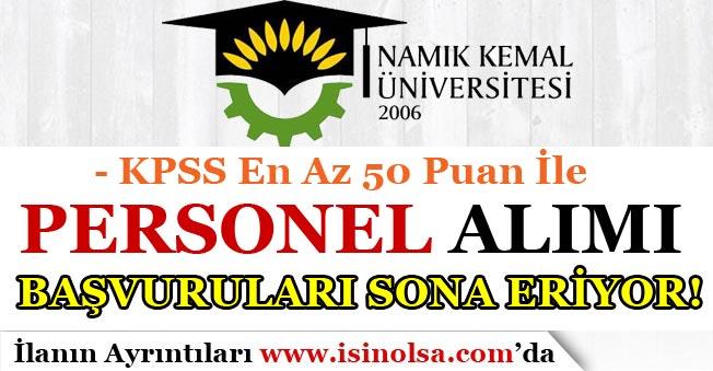 50 KPSS Puanı İle Namım Kemal Üniversitesi Personel Alımı Sona Eriyor