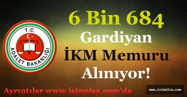 Adalet Bakanlığı 6 Bin 684 (6684) Gardiyan İKM İnfaz Koruma Memuru Alımı Yapıyor!