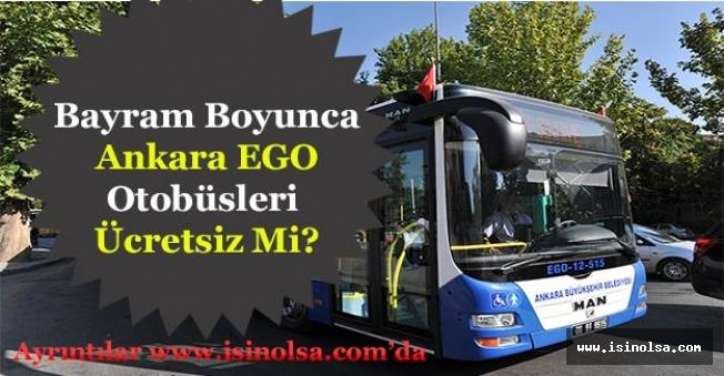 Ankara EGO Otobüsleri Bayramda Ücretsiz Bedava Mı?