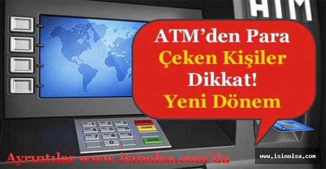 ATM'den Para Çeken Kişiler Dikkat!