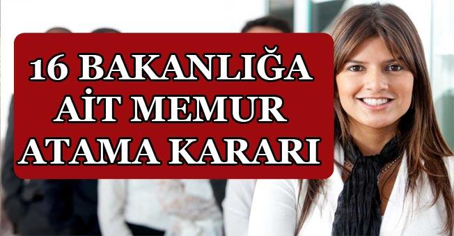 Başbakan Yardımcılığı ve 16 Bakanlığa Ait Memur Atama Kararı Duyuruldu!