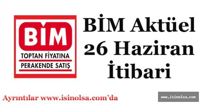 BİM Market Aktüel Ürünler 26 Hazirandan İtibariye