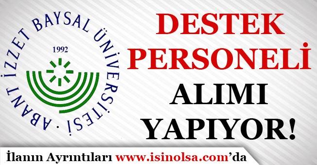 Bolu Abant İzzet Baysal Üniversitesi Destek Personeli Alımı Yapıyor