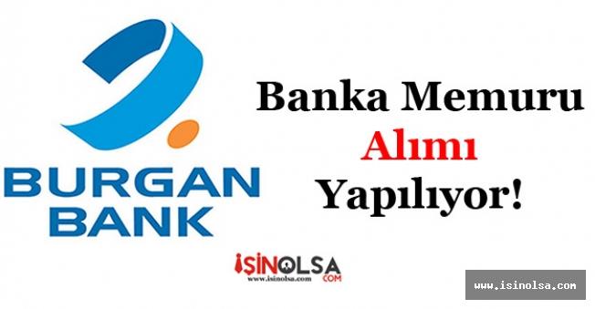 Burgan Bank Memur Alımı Yapıyor!