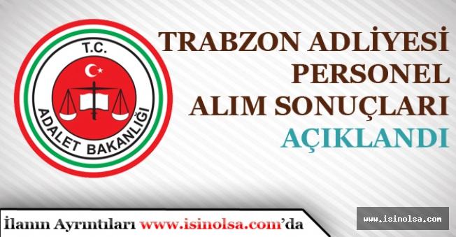 Ceza ve Tevkifevleri CTE Trabzon Adliyesi Personel Alımı Sonuçları Açıklandı!