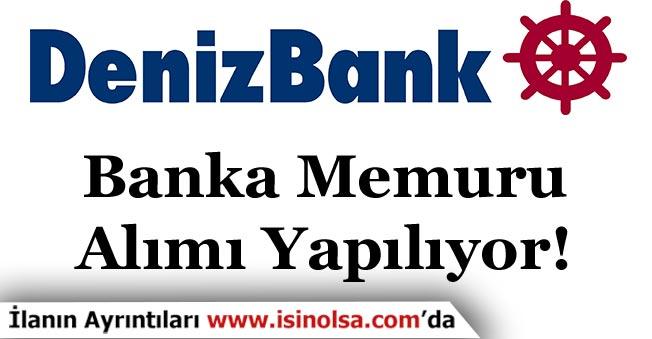 Denizbank Yeni Banka Memuru Alımı Yapıyor!