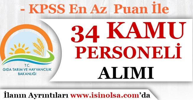 Gıda Tarım ve Hayvancılık Bakanlığı 34 Personel Alımı Yapıyor! KPSS En Az 50 Puan