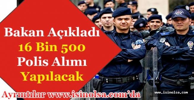 İçişleri Bakanı Açıkladı! 16 Bin 500 Polis Alımı Yapılacak