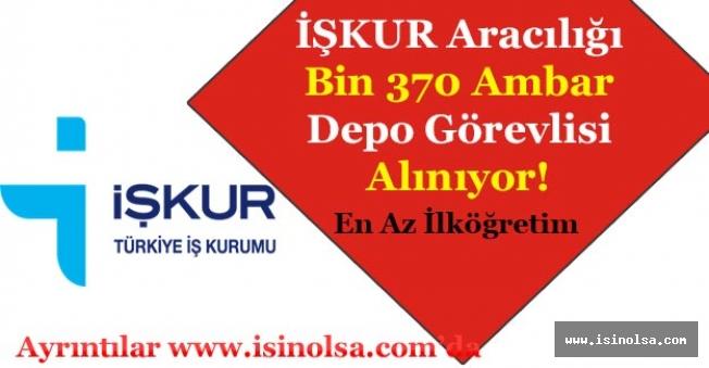 İŞKUR Aracılığı ile Bin 370 Ambar Depo Görevlisi Alımı Yapılıyor!
