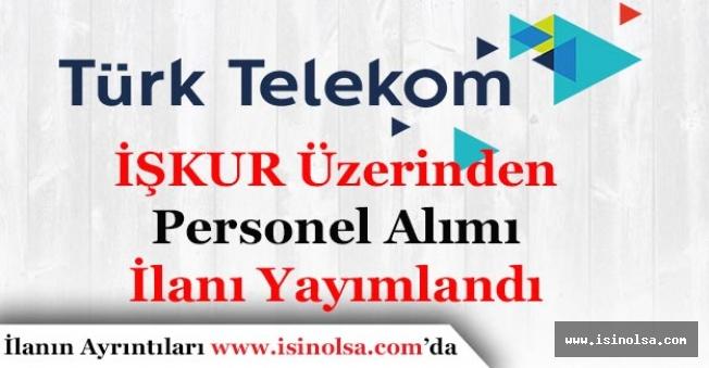İŞKUR Üzerinden Türk Telekom Yeni İş İlanları Yayımladı!