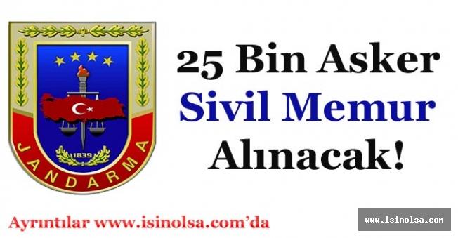 Jandarma 25 Bin Asker ve Sivil Memur Alımı Yapılacak!