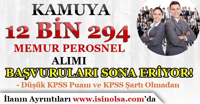 Kamuya 12 Bin 294 Memur Personel Alımı Başvuruları Sona Eriyor! KPSS'li KPSS'siz
