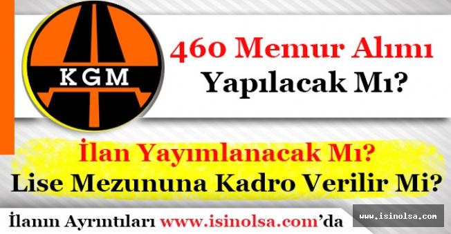 Karayolları Genel Müdürlüğü KGM 460 Memur Alımı Daha Yapacak Mı?