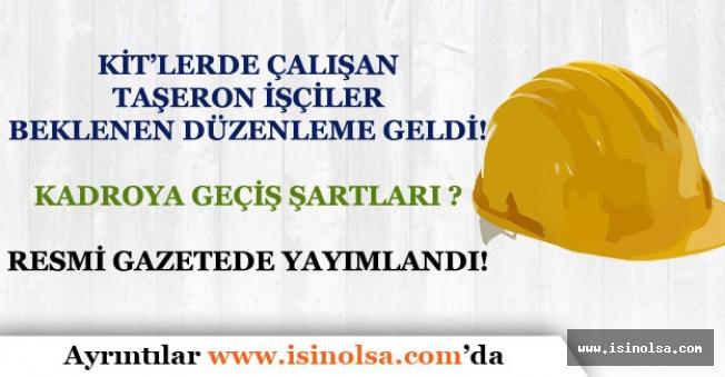 KİT İşçilerinin Kadroya Geçiş Şartları Resmi Gazete Yayımlandı!