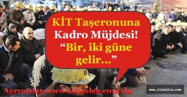 """KİT Taşeron İşçilerine Kadro Müjdesi! """"Bir, İki Güne Gelir..."""""""