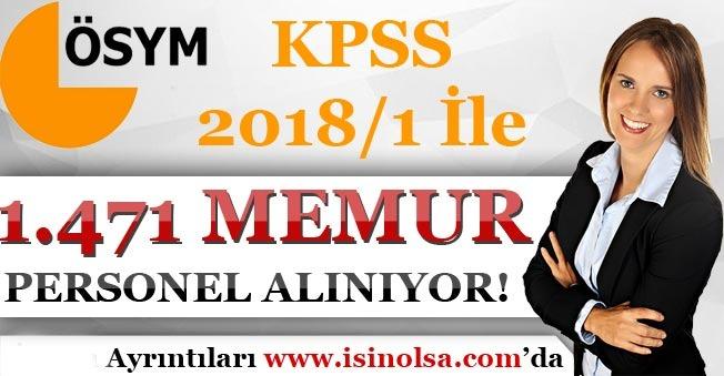 KPSS 2018/1 ile Bin 471 Memur Alımı Yapılıyor!