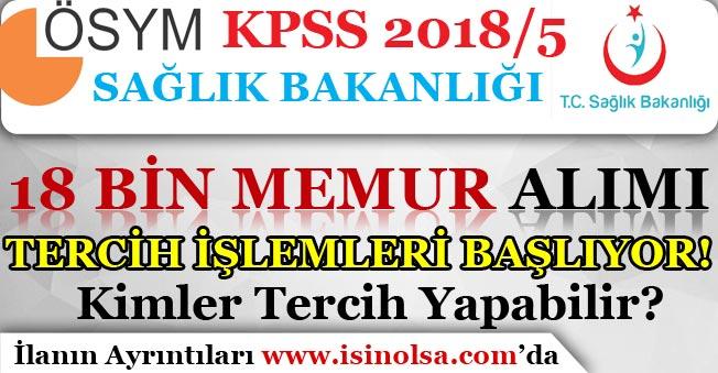 KPSS 2018/5 İle Sağlık Bakanlığı 18 Bin Memur Alımı Tercihleri Başlıyor!