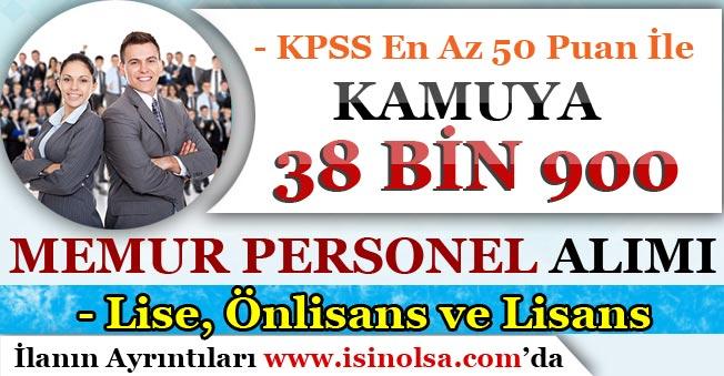 KPSS En Az 50 Puan İle Kamuya 38 Bin 900 Memur Personel Alımı İlanı