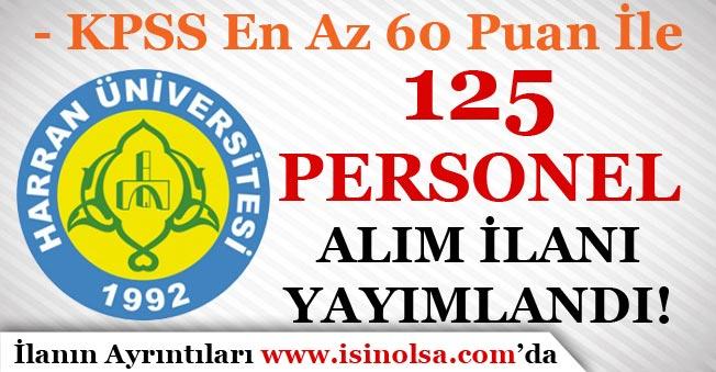 KPSS En Az 60 Puan İle Harran Üniversitesi 125 Personel Alım İlanı Yayımlandı!