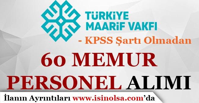 Maarif Vakfı 60 Memur Personel Alımı Yapıyor! KPSS'siz
