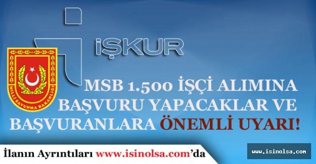 MSB 1500 Kişilik Personel Alımı Başvurusu İçin İŞKUR'dan Önemli Uyarı!