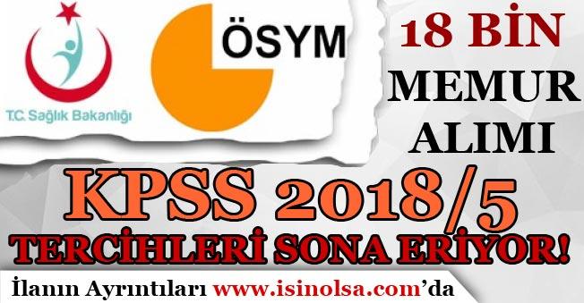 Sağlık Bakanlığı KPSS 2018/5 İle 18 Bin Memur Alımı Tercihleri Sona Eriyor!
